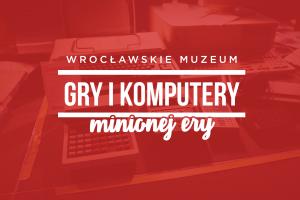 Gry i Komputery Minionej Ery